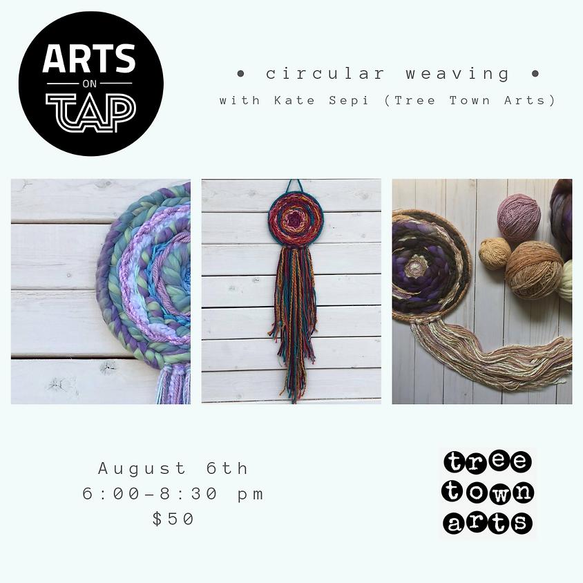 Arts on TAP: Circular Weaving