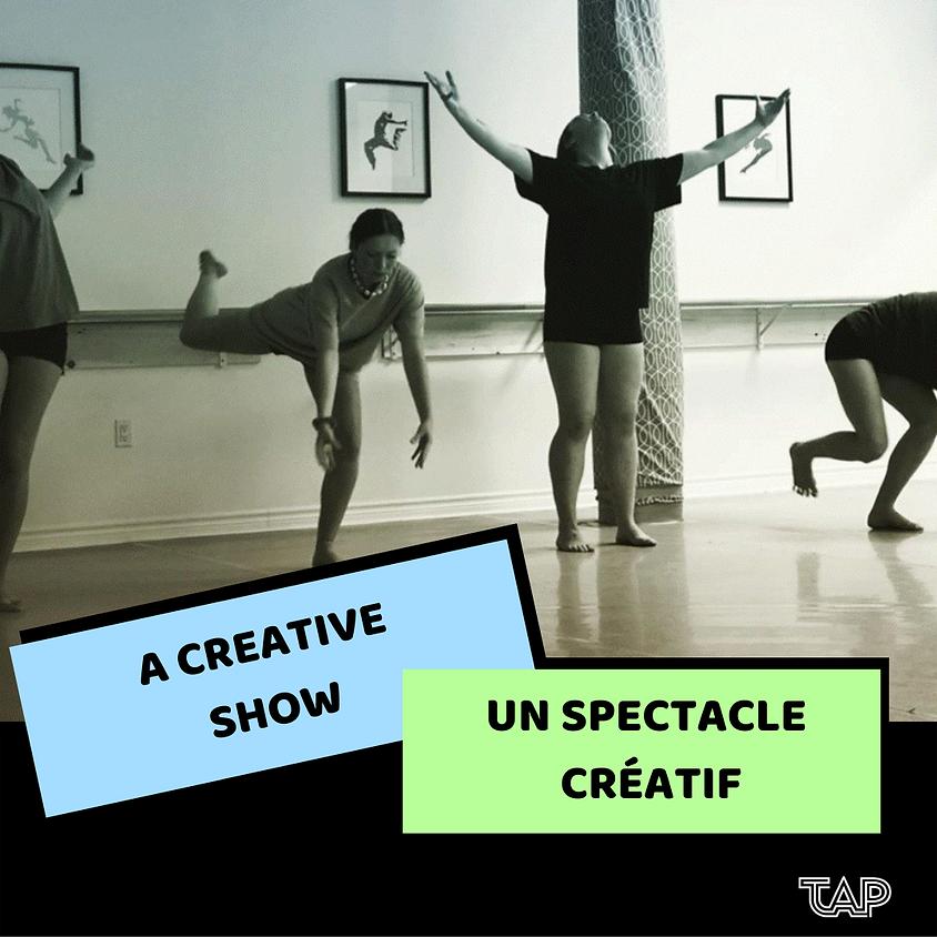 A Creative Show / Un Spectacle Créatif