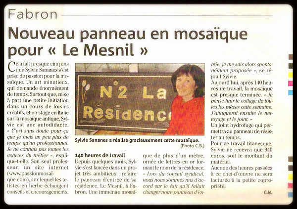 Sylvie Sananès, artiste mosaïste  et fondatrice de l'atelier Mousaìca  à Nice a créé un panneau de mosaïque pour une résidence