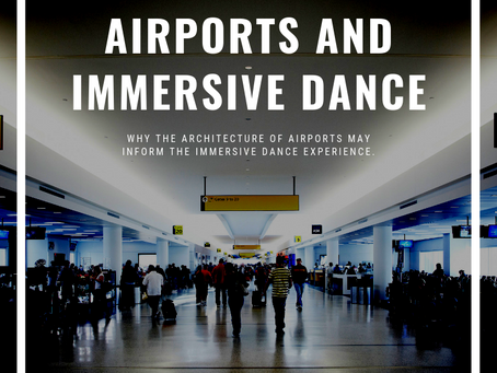 The psychology of airport architecture, and how it could be a blueprint for immersive dance.