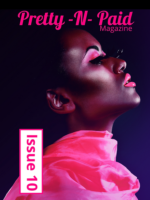 Pretty N Paid Magazine-Issue 10