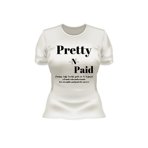 Pretty N Paid T shirt