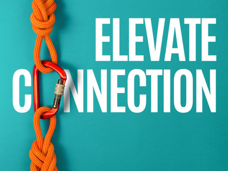 It's Time to Elevate Connection