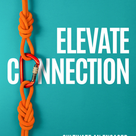 It's Time to Elevate Connection!