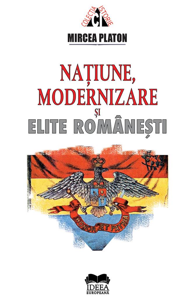 Natiune, modernizare si elite romanesti.
