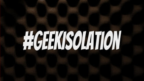 Geek Isolation Day 7