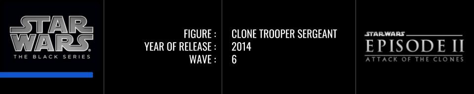 Star Wars Black Series 6 inch Clone Trooper Sergeant, Attack of the Clones, Review
