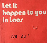 Let it happen to you in Laos.jpg