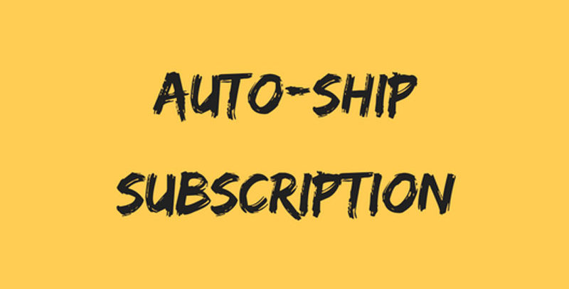 Auto Ship Subscriptions