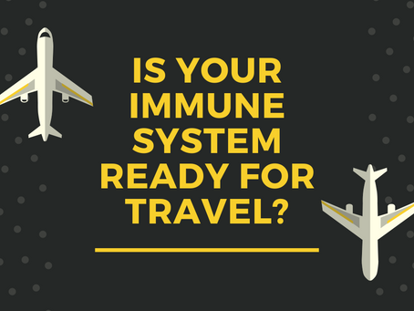 Is your immune system ready for traveling?  Here are 5 rock-solid tips to be ready go anywhere!