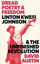 Dread Poetry and Freedom : Linton Kwesi Johnson and the Unfinished Revolution de David Austin