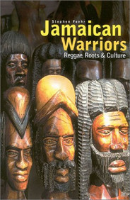Jamaican Warriors : Reggae, Roots and Culture by Stephen Foehr
