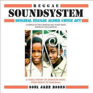 Reggae Soundsystem : Mento to Dancehall : 60 Years of Original Reggae Album Cover Art by Stuart Backer, Steve Barrow