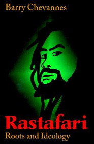 Rastafari : Roots and Ideology by Barry Chevannes