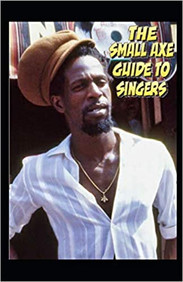 The Small Axe Guide To Singers de Ray Hurford
