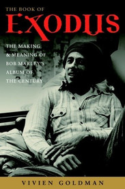 The Book of Exodus : The Making and Meaning of Bob Marley and the Wailers' Album of the Century by Vivien Goldman