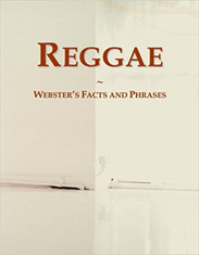 Reggae : Webster's Facts and Phrases de Icon Group International