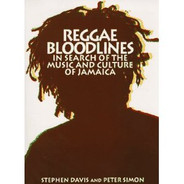 Reggae Bloodlines : In Search Of The Music And Culture Of Jamaica by Stephen Davis, Peter Simon