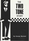 The Two Tone Story by George Marshall