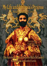 My Life and Ethiopia's Progress : The Autobiography of Emperor Haile Sellassie I Volume One : 1892-1937 by Haile Selassie I