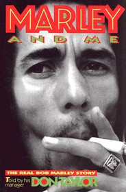 Marley and Me : The Real Bob Marley Story by Don Taylor,  Mike Henry