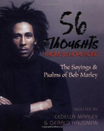 56 Thoughts from 56 Hope Road : The Sayings and Psalms of Bob Marley by Cedella Marley Booker