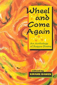Wheel and Come Again : An Anthology of Reggae Poetry by Opal Palmer Adisa