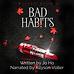 Bad Habits bk 6 audiobook cover FINAL.pn