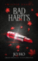 BAD HABITS bk 6 ebook cover 3 FINAL FINA