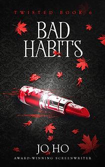 BAD HABITS bk 6 ebook cover 3 FINAL FINA