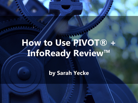 How to Use PIVOT® + InfoReady Review™
