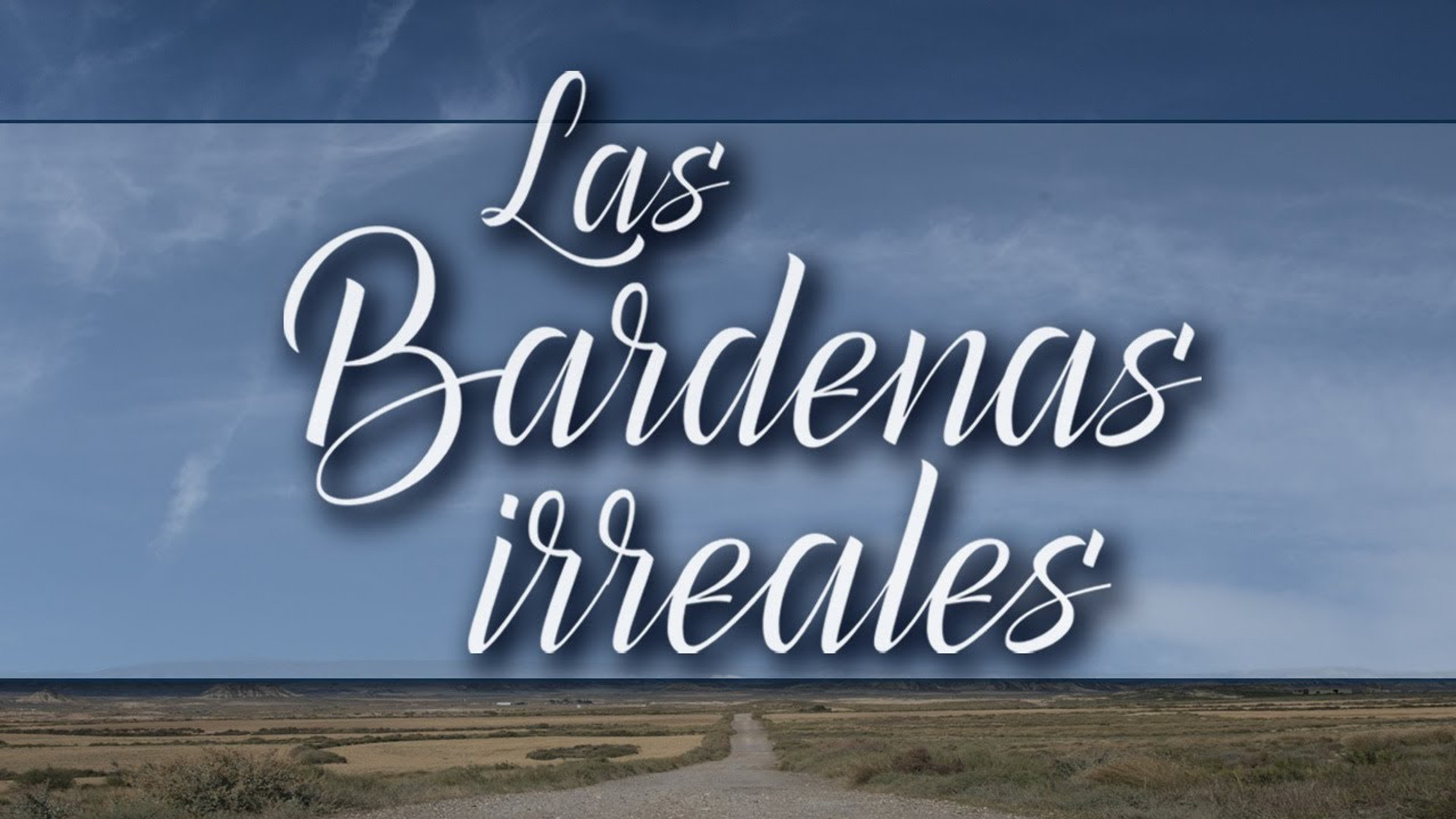 "MAKING OF ""LAS BARDENAS IRREALES"