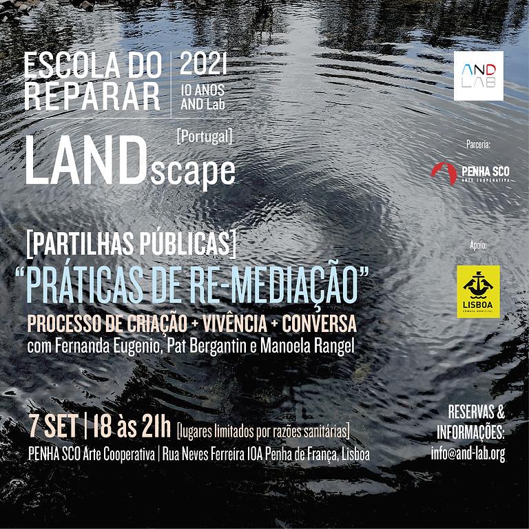 LANDscape - Partilhas Públicas  | Práticas de Re-mediação