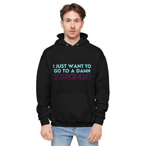 """""""just want to go to a concert"""" Unisex hoodie"""