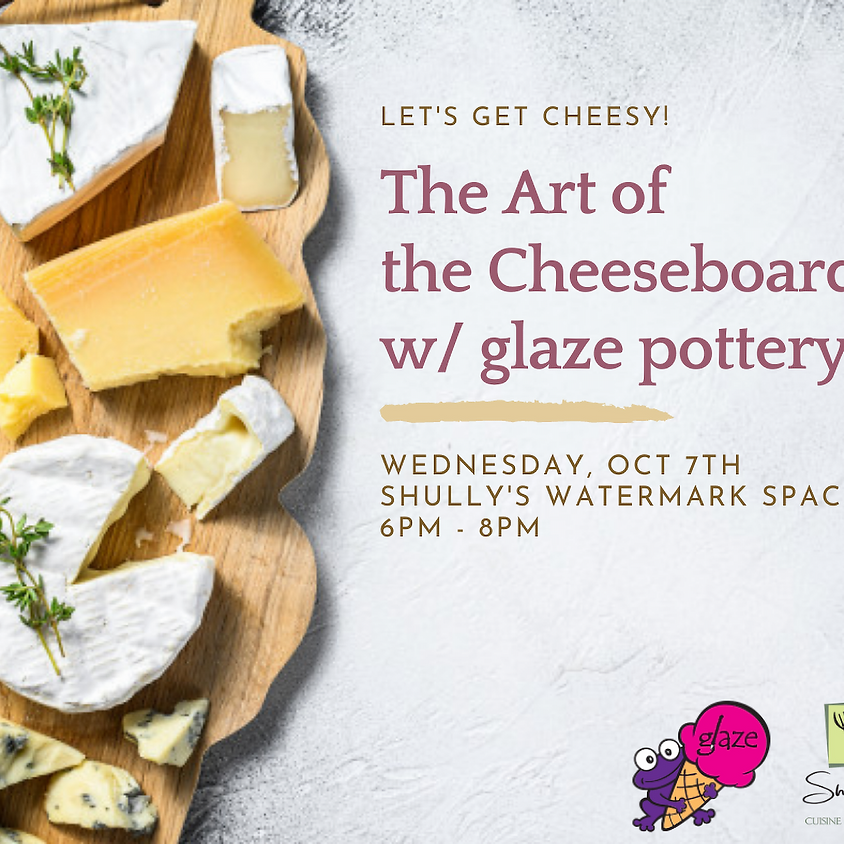 The Art of the Cheeseboard with glaze