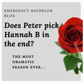 Emergency Bachelor Post.. Does Peter pick Hannah B in the End?