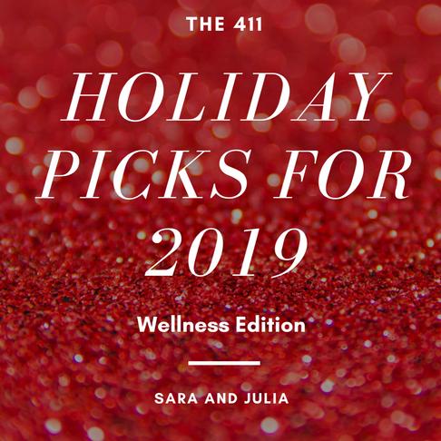 The 411's Holiday Picks - Wellness
