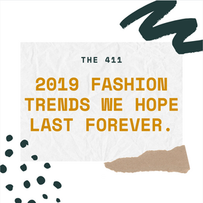 The 411's Favorite Fashion Trends of 2019