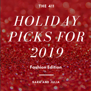 The 411's Holiday Picks - Fashion