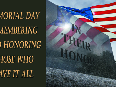 MEMORIAL DAY - IN THEIR HONOR