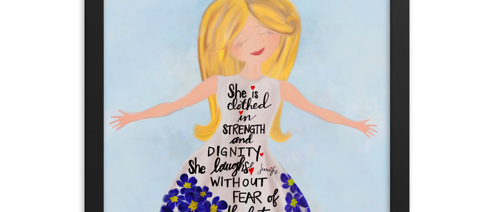 """""""She Is Clothed In Dignity"""", Framed Poster"""