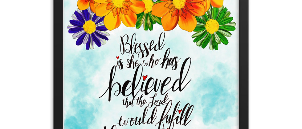 """""""Blessed is She Who Believes"""", Framed Poster"""