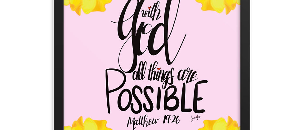 """""""With God All Things Are Possible, Framed Poster"""