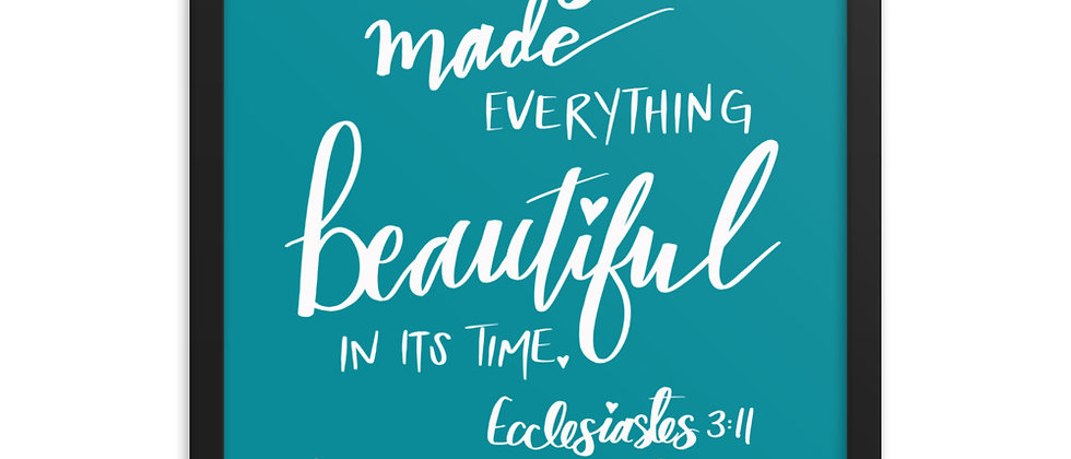 """""""He Has Made Everything, Teal"""", Framed Poster"""