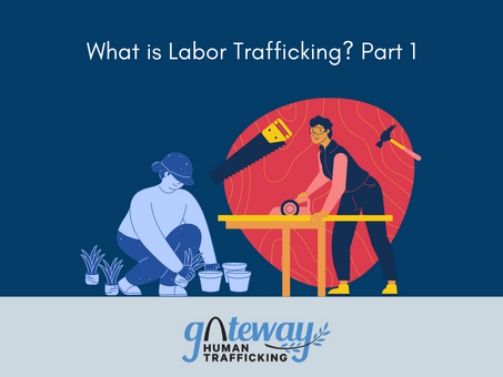 What is Labor Trafficking? – Part one