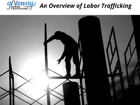 An Overview of Labor Trafficking