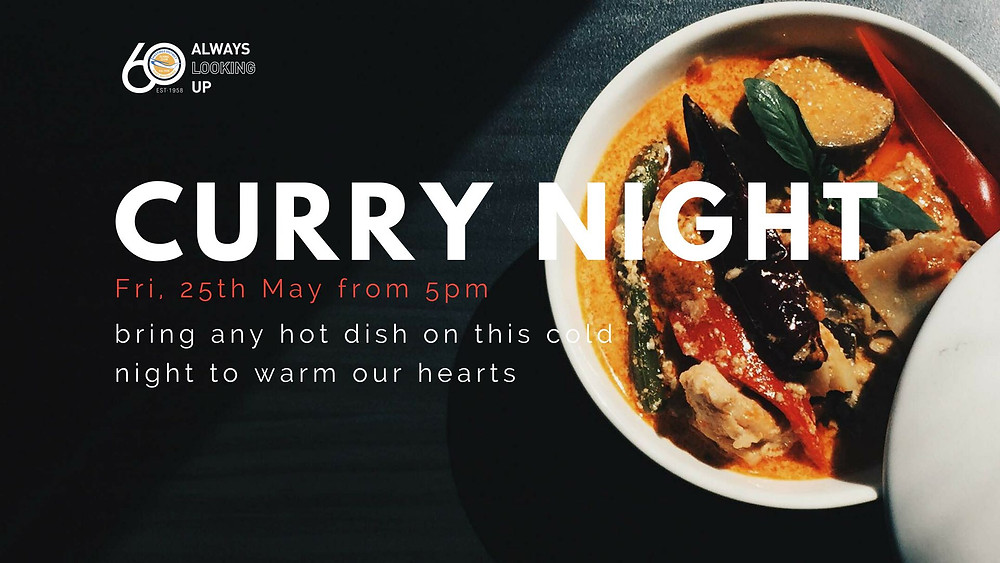 Curry Night is on 25th May 2018
