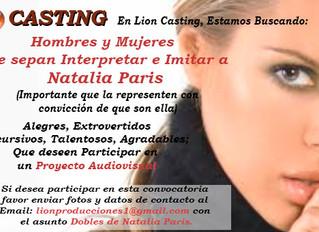 Hombres y Mujeres  Que sepan Interpretar e Imitar a  Natalia Paris