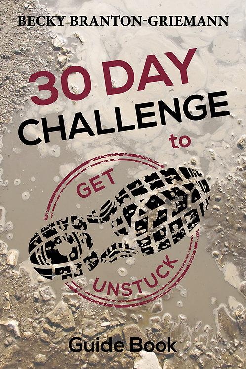 30 Day Challenge to Get Unstuck- Book
