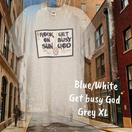 $20 blue/white Get busy God grey XL